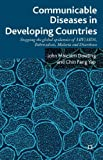 Communicable Diseases in Developing Countries : Stopping the Global Epidemics of HIV/AIDS, Tuberculosis, Malaria and Diarrhoea, Dowling, John Malcolm and Yap, Chin Fang, 1137354771