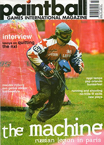 Paintball Games International UK Magazine July 2004 RUNNING AND SHOOTING NO-FRILLS ILL SKILLS NEW PLAYS Interview: Lasoya On Quitting The NXL THE MACHINE: RUSSIAN LEGION IN PARIS