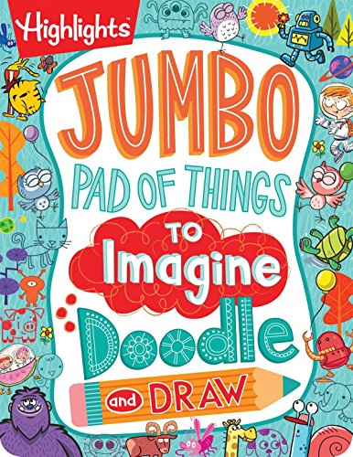 Jumbo Pad of Things to Imagine, Doodle, and Draw (Highlights™  Jumbo Books & Pads) ()