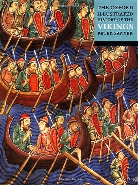 The Oxford Illustrated History of the Vikings: Amazon.es: Sawyer, Peter: Libros en idiomas extranjeros