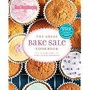 Good Housekeeping The Great Bake Sale Cookbook: 75 Sure-Fire Fund-Raising Favorites