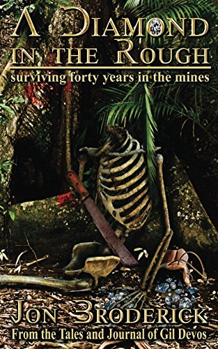 A Diamond in the Rough: Surviving Forty Years in the Diamond Mines