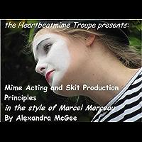 Mime Acting and Skit Production Principles (English Edition)