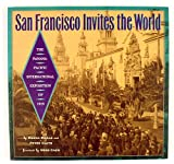 San Francisco Invites the World: The Panama-Pacific International Exposition of 1915