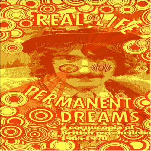 Real Life Permanent Dreams: A Cornucopia of British Psychedelia (Best Various Artists Of 1965 Musics)