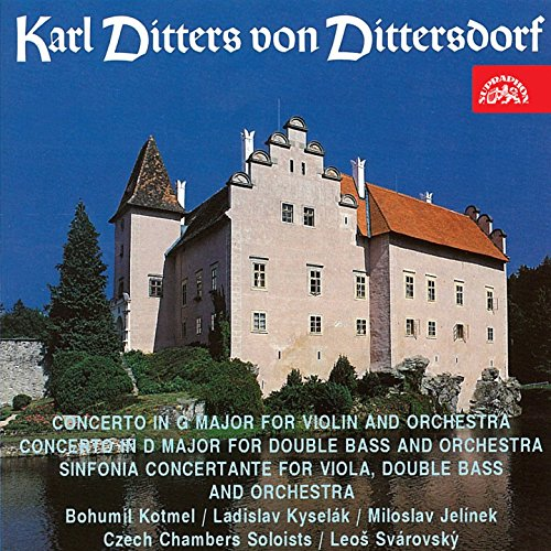Czech Double Bass - Dittersdorf: Concerto for Violin, Concerto for Double Bass and Orchestra, Sinfonia Concertante