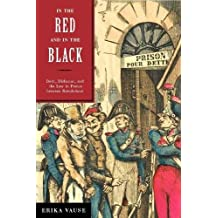 In the Red and in the Black: Debt, Dishonor, and the Law in France Between Revolutions
