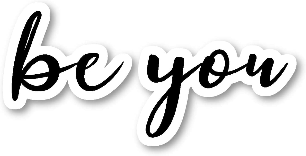 Be You Sticker Inspirational Quotes Stickers - Laptop Stickers - 2.5