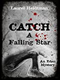 Catch A Falling Star (An Eden Mystery)