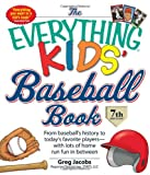 img - for The Everything KIDS' Baseball Book: From baseball's history to today's favorite players with lots of home run fun in between book / textbook / text book