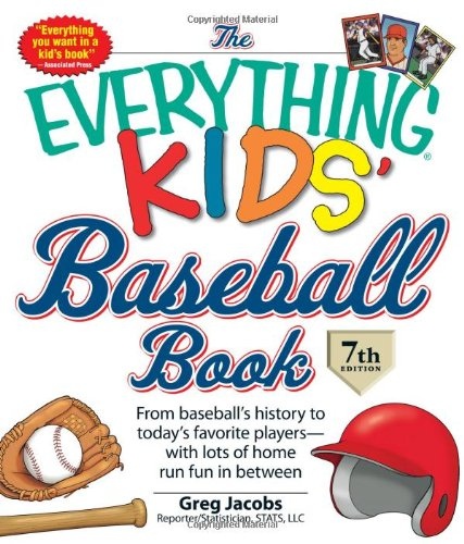The Everything KIDS' Baseball Book: From  baseball's history to today's favorite players_with lots of home run fun in between (Top 10 Best Soccer Players In The World)