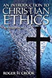 Introduction to Christian Ethics, an Plus MySearchLab with EText, Crook, Ph.D., Roger H, 0205897851