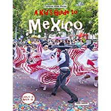 A Kid's Guide to Mexico