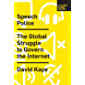 Speech Police: The Global Struggle to Govern the Internet (English Edition)