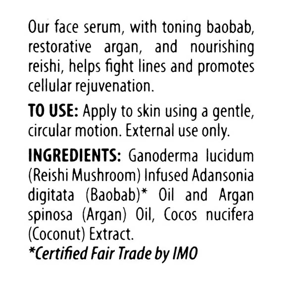 Alaffia - Coconut Reishi Face Serum, Restorative Support to Reduce Wrinkles and Fine Lines with Argan and Baobab Oil, Reishi Mushroom, and Coconut, Fair Trade, 1 Ounce 8 100% FAIR TRADE: Feel good about how you are getting your products with 100% Certified Fair Trade Ingredients. COCONUT, REISHI MUSHROOM AND SHEA: Fair trade, sustainable & wildcrafted ingredients from Alaffia cooperatives. TONE AND RESTORE: Baobab for toning and argan to restore your skin's vitality.