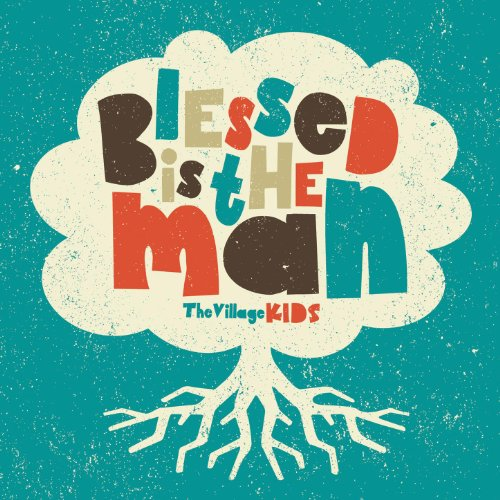 Kids - Blessed Is the Man