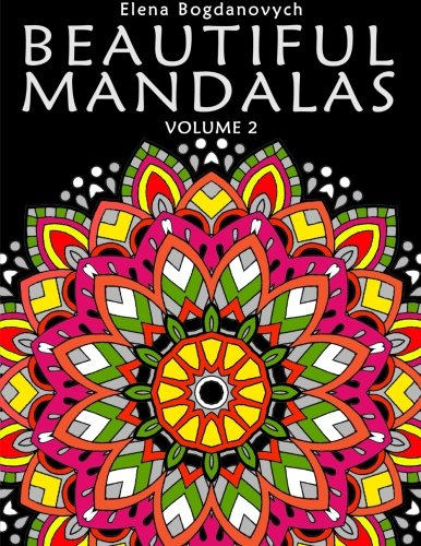 Beautiful Mandalas Inspire Your Creativity And Reduce Stress With Coloring Meditation Volume 2