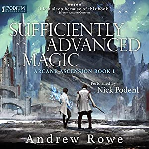 Arcane Ascension, Book 1 - Andrew Rowe