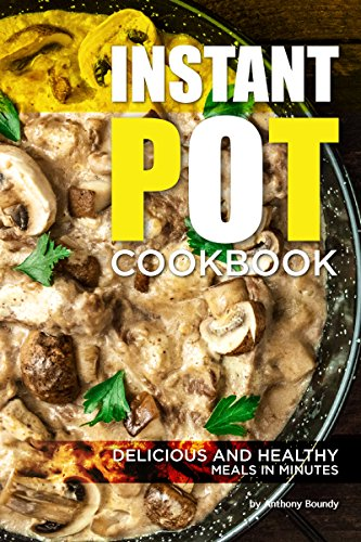 Essentials Cook Set - Instant Pot Cookbook: Delicious and Healthy Meals in Minutes
