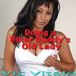 Doing a Biker Buddy's Old Lady | Vic Vitale