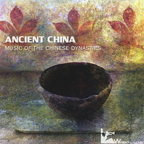 Ancient China: Music of the Chinese (Chinese Whiskey)