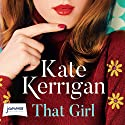 That Girl Audiobook by Kate Kerrigan Narrated by Karen Cogan