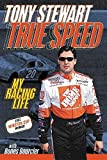img - for True Speed: My Racing Life by Stewart, Tony, Bourcier, Mark (2003) Paperback book / textbook / text book