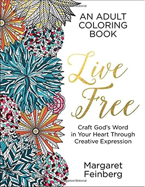 - Live Free: An Adult Coloring Book: Feinberg, Margaret: 9780764218637:  Amazon.com: Books