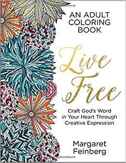 Live Free An Adult Coloring Book Margaret Feinberg 9780764218637 Amazon Books