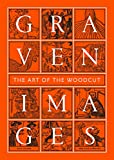 img - for Graven Images: The Art of the Woodcut book / textbook / text book