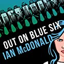 Out on Blue Six Audiobook by Ian McDonald Narrated by Jeff Harding