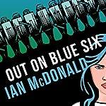 Out on Blue Six | Ian McDonald