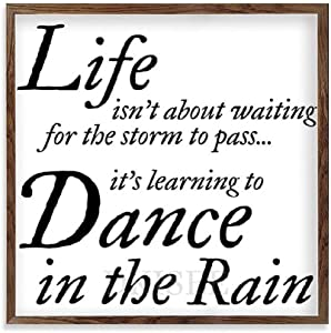 DKISEE Dance in The Rain Inspirational Quotes Wood Sign with Frame, Decorative Wooden Framed Sign with Quotes, Novelty Home Decor Wall Art 12x12 Inch, ESC021
