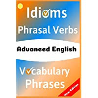 Advanced English: Idioms, Phrasal Verbs, Vocabulary and Phrases: 700 Expressions of Academic Language: 4