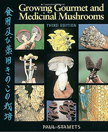 Growing Gourmet and Medicinal Mushrooms -