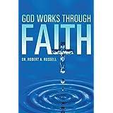 GOD Works Through Faith