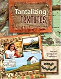 Tantalizing Textures, Trudy Sigurdson, 1599630052