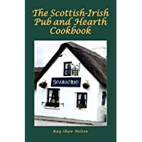 The Scottish-Irish Pub and Hearth Cookbook