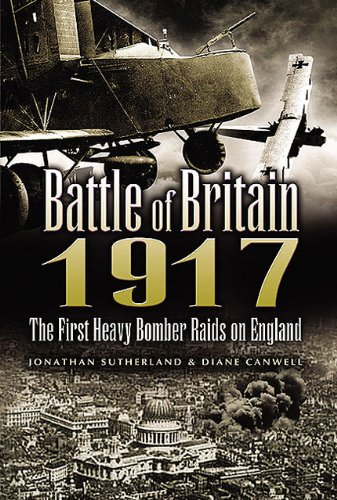 Battle of Britain 1917: The First Heavy Bomber Raids on England por Jonathan Sutherland,Diane Canwell