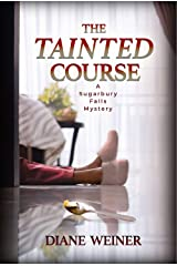 The Tainted Course (The Sugarbury Falls Mysteries Book 4) Kindle Edition