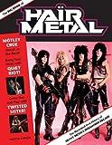 The Big Book of Hair Metal: The Illustra...