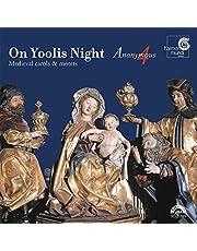 On Yoolis Night. Medieval Carols & Motets. Anonymous 4