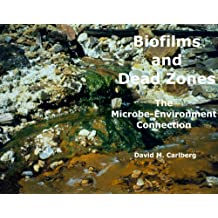 Biofilms and Deadzones:The Microbe-Environment Connection