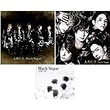 【早期購入特典あり 3タイプセット】Black Sugar(初回限定盤A+初回限定盤B+通常盤)(スペシャルフォト+ステッカーシート+クリアファイル付き)