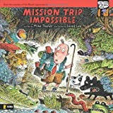Mission Trip Impossible (Tales from the Back Pew)