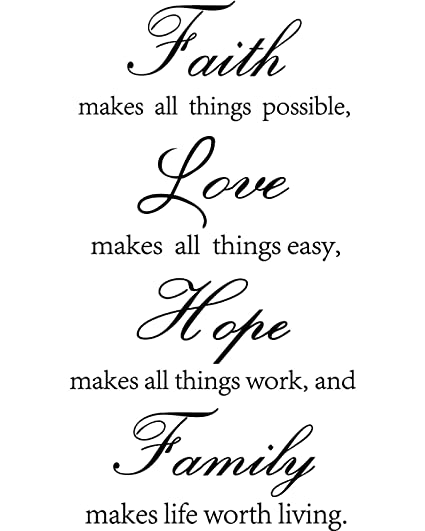 Image of: Beautiful Quotes Inspirational Wall Decals Quotes Faith Make All Things Possible Love Makes All Things Easy Hope Makes All Things Work Family Makes Life Worth Living Amazoncom Amazoncom Inspirational Wall Decals Quotes Faith Make All Things
