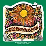 img - for Morning Magic by Keith Stowe (2015-07-24) book / textbook / text book