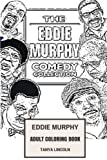 Eddie Murphy Adult Coloring Book: Beverly Hills Cop and Golden Globe Nominee, Classical Comedian and African American Heritage Inspired Adult Coloring Book (Eddie Murphy Books)