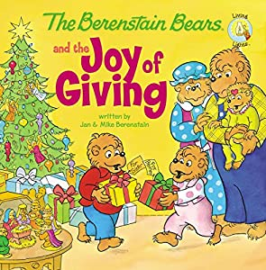 The Berenstain Bears and the Joy of Giving (Berenstain Bears/Living Lights: A Faith Story)