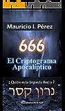 666 El Criptograma Apocalíptico: ¿Quién es la Segunda Bestia? (Spanish Edition)